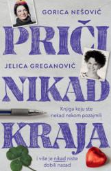 Priči nikad kraja - Gorica Nešković i Jelica Greganović ( 10943 )