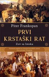 Prvi krstaški rat - Piter Frankopan ( 10418 )