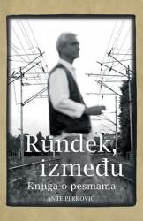 RUNDEK, IZMEĐU - knjiga pesama - Ante Perković ( 8371 )
