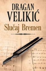 SLUČAJ BREMEN - Dragan Velikić ( 8751 )