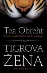 TIGROVA ŽENA - Tea Obreht ( 6108 )