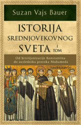 ISTORIJA SREDNJOVEKOVNOG SVETA I - Suzan Vajs Bauer ( 9834 )