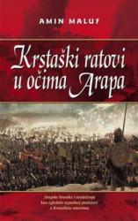 KRSTAŠKI RATOVI U OČIMA ARAPA - Amin Maluf ( 2504 )
