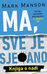 Ma sve je sjebano - Mark Manson ( 10198 )