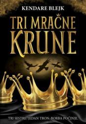 Tri mračne krune - Kendare Blejk ( R0009 )
