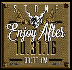 eticheta Stone Enjoy After 10.31.16 Brett IPA