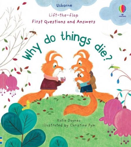 Carte cu multe clapete pentru copii curiosi, Why do things die?, usborne