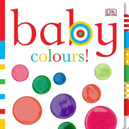 Carte pentru bebelusi, Baby Colours!, DORLING KINDERSLEY CHILDREN'S, dk