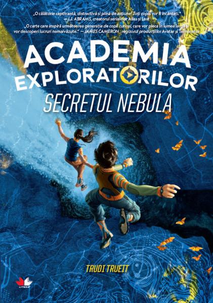 Academia exploratorilor. Secretul Nebula - Trudi Trueit
