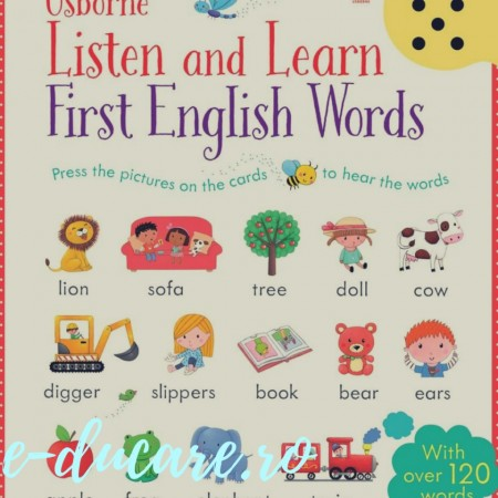 Listen and learn first english words - carte sonora cu peste 120 de cuvinte in limba engleza, Usborne