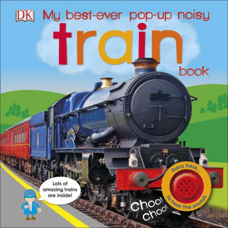 My Best-Ever Pop-Up Noisy Train Book, DORLING KINDERSLEY CHILDREN'S, dk