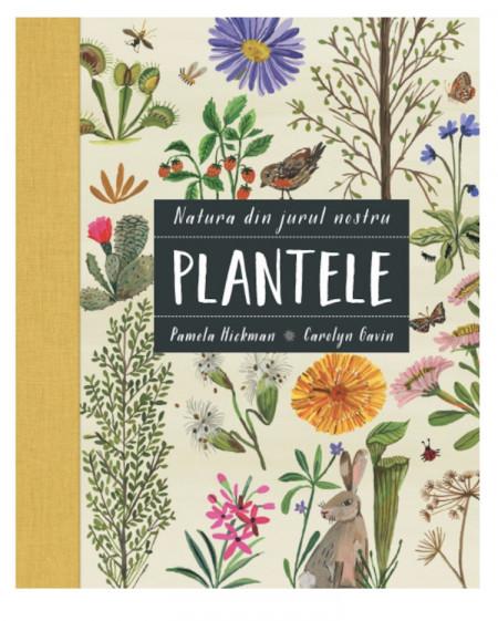 Natura din jurul nostru. Plantele - Pamela Hickman