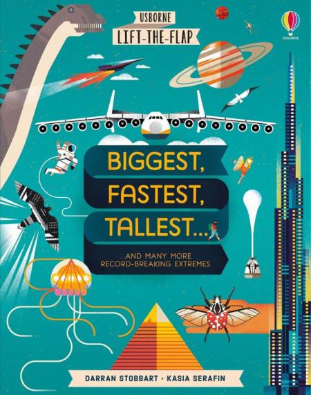 Carte cu multe clapete pentru copii curiosi, Lift-the-Flap Biggest, Fastest, Tallest…, Usborne