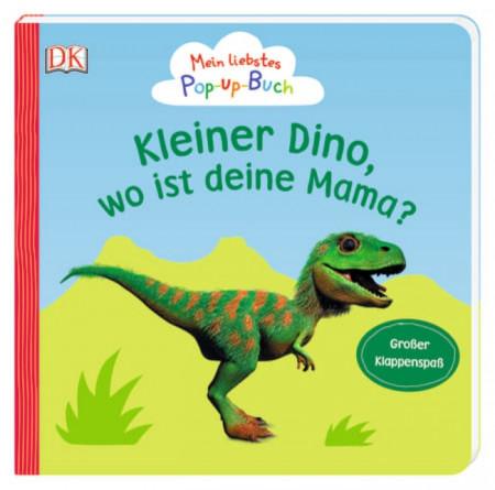 Cartea mea pop-up preferată, Micule dino, unde e mama ta? Mein liebstes Pop-up-Buch, Kleiner Dino, wo ist deine Mama?