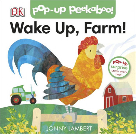 Jonny Lambert's Wake Up, Farm! (Pop-Up Peekaboo), DORLING KINDERSLEY CHILDREN'S