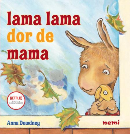 Lama Lama dor de mama, Anna Dewdney