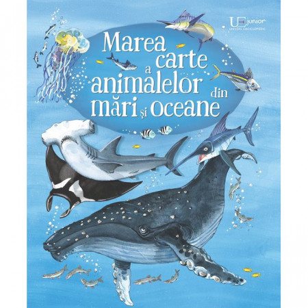 Marea carte a animalelor din mari si oceane, usborne