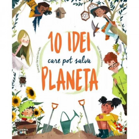 10 idei care pot salva planeta, Giuseppe D'Anna, Clarissa Corradin, Litera