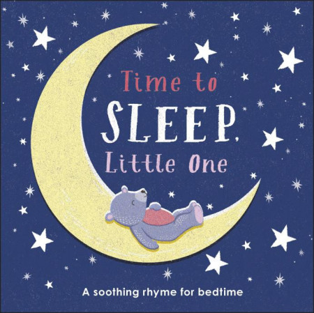 Time to Sleep, Little One, DORLING KINDERSLEY CHILDREN'S, dk