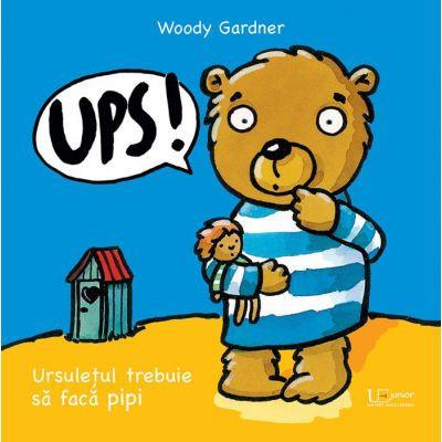 Ups. Ursuletul trebuie sa faca pipi - Woody Gardner