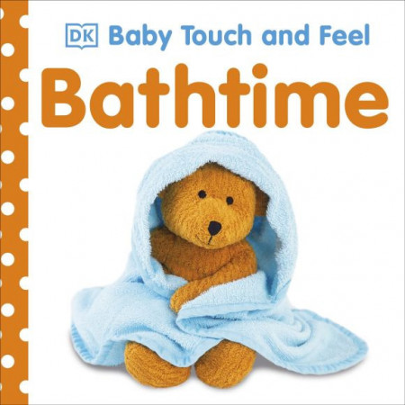 Baby Touch and Feel Bathtime, DK