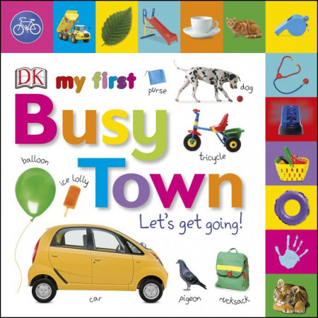 My First Busy Town Let's Get Going, DK