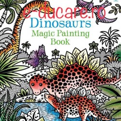 Carte magica de pictat doar cu apa, Dinosaurs magic painting book, Usborne