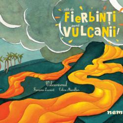 Cât de fierbinţi sunt vulcanii!, Nemira, 6+