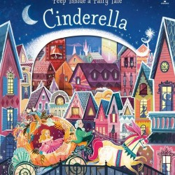 Peep inside a fairy tale : cinderella, carte cu multe clapete, usborne