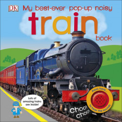 My Best-Ever Pop-Up Noisy Train Book, DORLING KINDERSLEY CHILDREN'S, dk