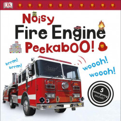 Noisy Fire Engine Peekaboo!, DORLING KINDERSLEY CHILDREN'S, dk