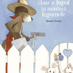 Chiar si lupul isi mananca legumele, Quentin Gréban, Claire Bouiller