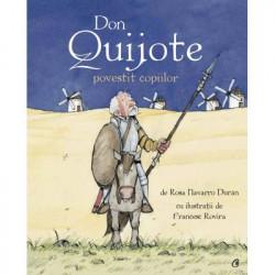 Don Quijote povestit copiilor - Rosa Navarro Duran, Francesc Rovira