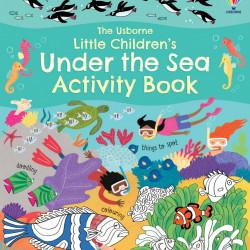 Little Children's Under the Sea Activity Book, Rebecca Gilpin, Usborne, 3+