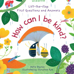 Carte cu multe clapete Lift-the-Flap first Questions and Answers, How Can I Be Kind, Usborne, 4+