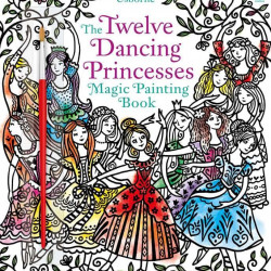 Carte magica de pictat doar cu apa, Magic painting the twelve dancing princesses