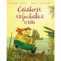 Calatorie elefantastica in India - Joelle Tourlonias,Michael Engler, ed 2019