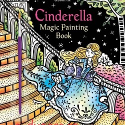 Carte magica de pictat doar cu apa, Magic painting Cinderella, usborne