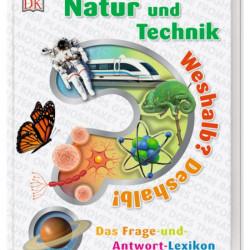 Enciclopedie Natura și tehnologia, De ce? De aceea!, Weshalb? Deshalb! Natur und Technik, dk,7+