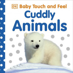 Baby Touch and Feel Cuddly Animals, DK