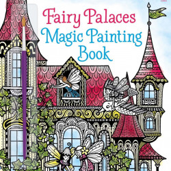 Fairy palaces magic painting book, carte magica de pictat doar cu apa, Usborne