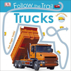 Follow the Trail Trucks, DORLING KINDERSLEY CHILDREN'S, dk