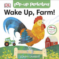 Jonny Lambert's Wake Up, Farm! (Pop-Up Peekaboo), DORLING KINDERSLEY CHILDREN'S, dk