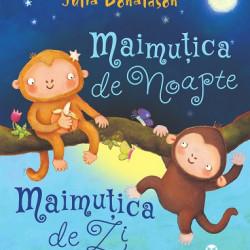 Maimutica de noapte, maimutica de zi, Julia Donaldson