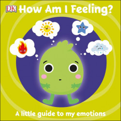 First Emotions: How Am I Feeling? DORLING KINDERSLEY CHILDREN'S, dk