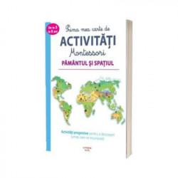 Prima mea carte de activitati Montessori. Pamantul si spatiul
