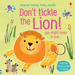 Carte sonora cu insertii tactile, Don't Tickle the Lion - Usborne