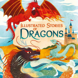 Carte de povesti despre dragoni, Illustrated Stories of Dragons, usborne, 5+