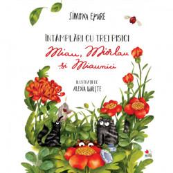 Intamplari cu trei pisici : Miau, miorlau si miaunici, Litera, Simona Epure