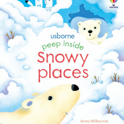 Peep Inside Snowy Places, Usborne, 3+